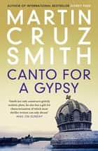Canto for a Gypsy 電子書 by Martin Cruz Smith