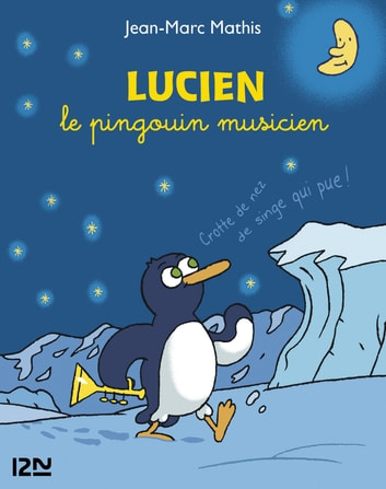 Lucien le pingouin musicien collector 3 titres ebook by Jean-Marc MATHIS