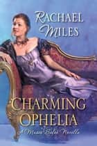 Charming Ophelia ebook by Rachael Miles