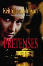 Pretenses ebook by Keith Lee Johnson