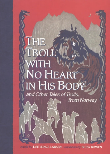 The Troll With No Heart in His Body ebook by Lise Lunge-Larsen
