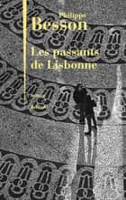 Les Passants de Lisbonne ebook by Philippe BESSON
