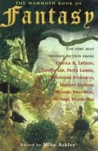 The Mammoth Book of Fantasy ebook by Mike Ashley