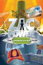 Zac Power Special Files #5: The Undercover Files ebook by