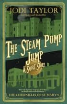 The Steam Pump Jump ebook by Jodi Taylor