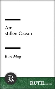 Am stillen Ozean ebook by Karl May