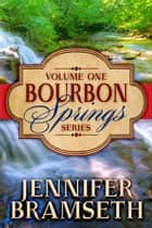 Bourbon Springs Box Set: Volume I, Books 1-3 ebook by Jennifer Bramseth