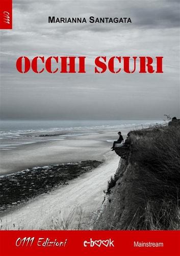 Occhi scuri ebook by Maria Anna Santagata
