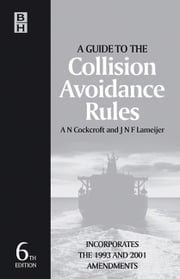 Guide to the Collision Avoidance Rules ebook by Cockcroft, A. N.