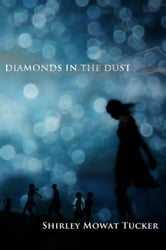 Diamonds In the Dust ebook by Shirley Mowat Tucker