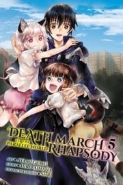 Death March to the Parallel World Rhapsody, Vol. 5 (manga) ebook by Hiro Ainana, Ayamegumu