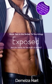Exposed - Book Two of the Suited To You Trilogy ebook by Demelza Hart