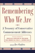 Remembering Who We Are - A Treasury of Conservative Commencement Addresses ekitaplar by Ze'ev Chafets
