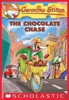 The Chocolate Chase (Geronimo Stilton #67) ebook by
