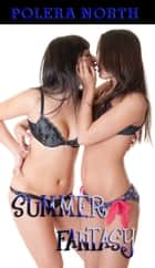 Summer Fantasy ebook by Polera North