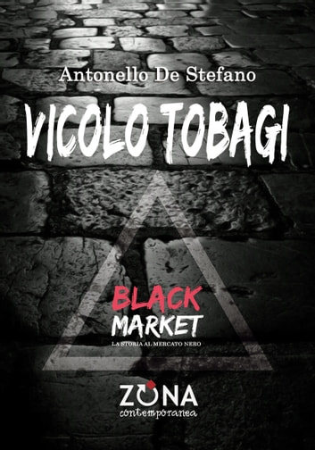 Vicolo Tobagi eBook by Antonello De Stefano
