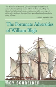 The Fortunate Adversities of William Bligh ebook by Roy Schreiber