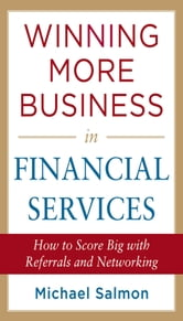 Winning More Business in Financial Services ebook by Michael Salmon