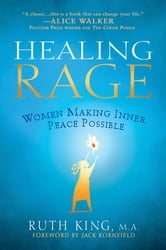 Healing Rage - Women Making Inner Peace Possible ebook by Ruth King