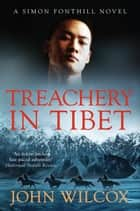 Treachery in Tibet ebook by John Wilcox