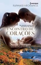 Encontro de Corações - Harlequin Rainhas do Romance - ed.102 ebook by Sarah Morgan