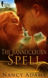 The Bannockburn Spell ebook by Nancy Adams