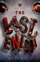 The Last Enemy ebook by W.R. Gingell