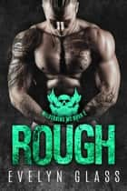 Rough (Book 2) - Wilderkind MC, #2 ebook by Evelyn Glass