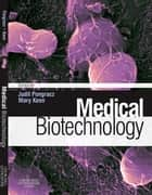 Medical Biotechnology ebook by Judit Pongracz,Mary Keen