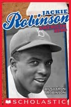 Jackie Robinson: American Hero ebook by Sharon Robinson