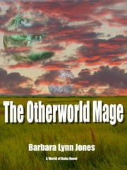 The Otherworld Mage ebook by Barbara Lynn Jones
