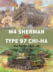 M4 Sherman vs Type 97 Chi-Ha - The Pacific 1945 ebook by Steven J. Zaloga,Richard Chasemore