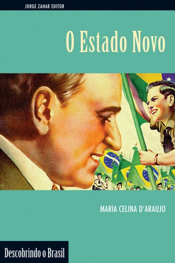 O Estado Novo eBook by Maria Celina D'Araújo