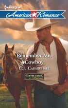 Remember Me, Cowboy ebook by C.J. Carmichael