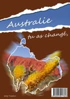 Australie - Tu as changé ebook by greg trastour
