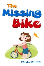 The Missing Bike ebook by Emma Smiley