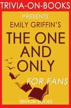 The One & Only: A Novel by Emily Giffin (Trivia-On-Books) ebook by Trivion Books