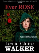 Ever Rose ebook by Leslie Claire Walker