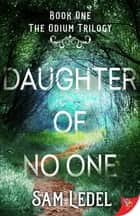 Daughter of No One ebook by Sam Ledel