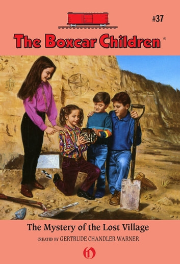 The Mystery of the Lost Village ebook by Gertrude Chandler Warner