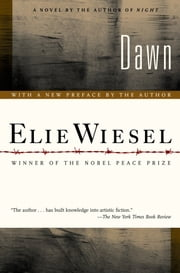Dawn - A Novel ebook by Elie Wiesel,Frances Frenaye
