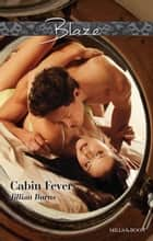Cabin Fever ebook by Jillian Burns