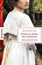 Pour la main de Catalina - T8 - Castonbury Park ebook by Amanda McCabe