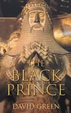 Black Prince ebook by David Green