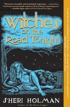 Witches on the Road Tonight ebook by Sheri Holman