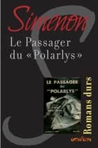 "Le passager du "" Polarlys "" - Romans durs ebook by Georges SIMENON"