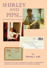 """Shirley and Pipsi...In Their Own Words"" ebook by Shirley J. Hall"