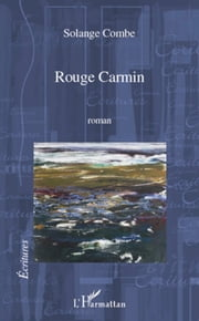 Rouge Carmin ebook by Solange Combe