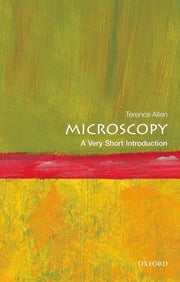Microscopy: A Very Short Introduction ebook by Terence Allen