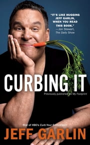 Curbing It ebook by Jeff Garlin